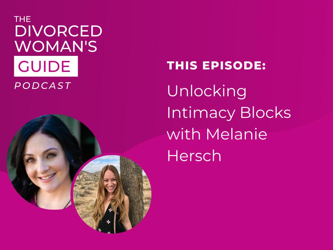 Unlocking Intimacy Blocks with Melanie Hersch