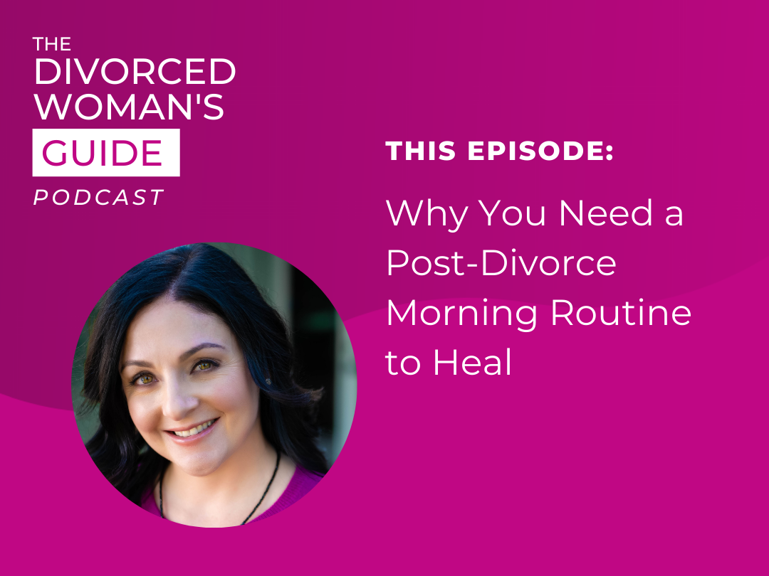 Why You Need a Post-Divorce Morning Routine to Heal