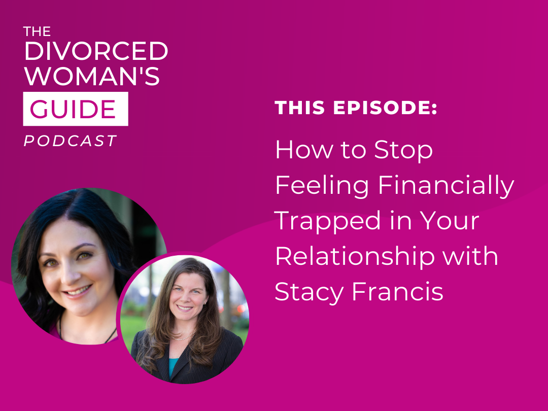 How to Stop Feeling Financially Trapped in Your Relationship with Stacy Francis