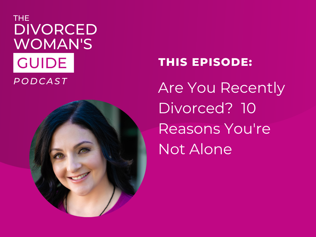 Are You Recently Divorced? 10 Reasons You're Not Alone